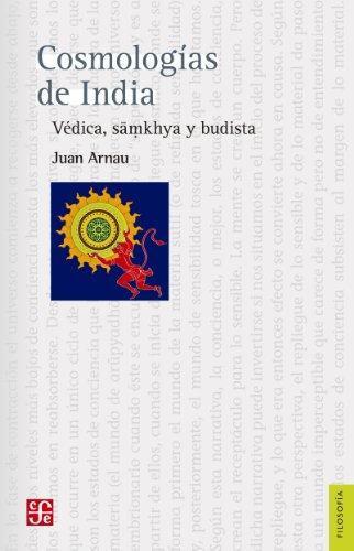 Cosmologías de India. Védica, samkhya y budista (Filosofia) por Juan Arnau Navarro