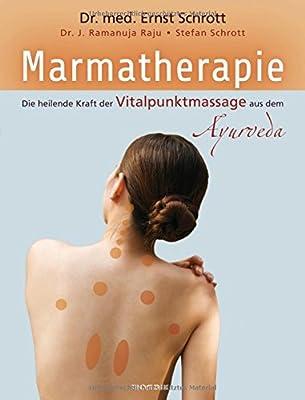 Marmatherapie: Die heilende Kraft der Vitalpunktmassage aus dem Ayurveda