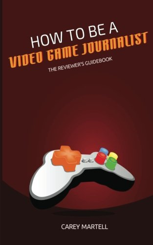 how-to-be-a-video-game-journalist-the-reviewers-guidebook