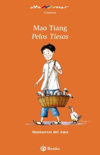 Mao Tiang, Pelos Tiesos (Castellano - A Partir De 8 Años - Altamar) por Montserrat Del Amo
