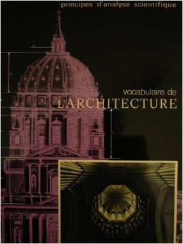 Vocabulaire de l'Architecture. Principes d'analyse scientifique (2 volumes)