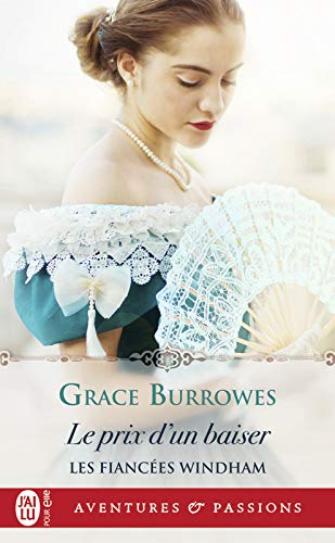 Les fiancées Windham - Le prix d'un baiser (J'ai lu Aventures & Passions) par Grace Burrowes
