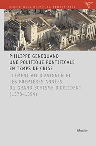 [EPUB] Une politique pontificale en temps de crise: clément d'avignon et les premières années du frand schisme d'occident (1378 - 1394)