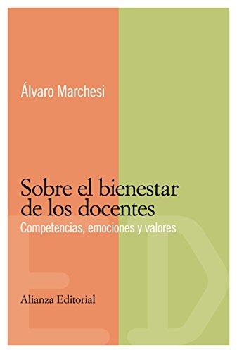 Sobre el bienestar de los docentes (El Libro Universitario - Materiales - Competencias Básicas En Educación) por Álvaro Marchesi Ullastres