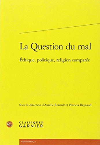 La question du mal : Ethique, politique, religion comparée