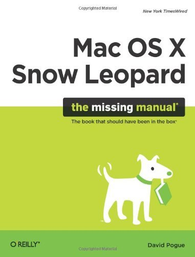 Mac OS X Snow Leopard: The Missing Manual (Missing Manuals) by David Pogue (2009-10-29)
