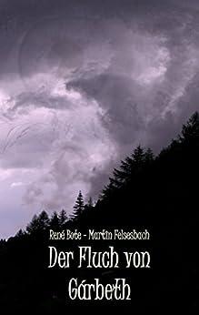 Der Fluch von Gárbeth (German Edition) by [Bote, René, Felsesbach, Martin]