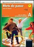 Mots de passe. Cours de français. Livre de l'élève-Entrainement individuel A. Per la Scuola media. Con CD Audio