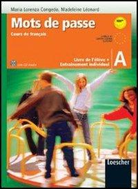 Mots de passe. Cours de franais. Livre de l'lve-Entrainement individuel A. Per la Scuola media. Con CD Audio