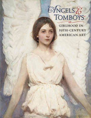 [(Angels and Tomboys - Girlhood in Nineteenth-century American Art)] [By (author) Holly Pyne Connor ] published on (September, 2012)