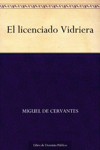 El licenciado Vidriera por Miguel de Cervantes