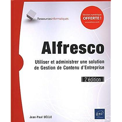 Alfresco - Utiliser et administrer une solution de Gestion de Contenu d'Entreprise (2e édition)