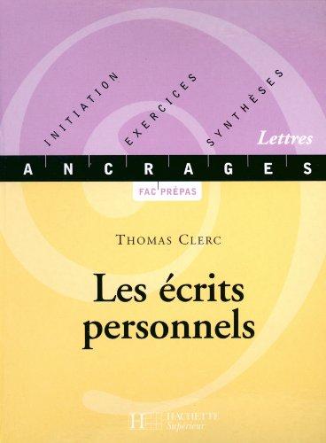Les écrits personnels - Edition 2001 : Mémoires, autobiographie, journal (Ancrages t. 7)
