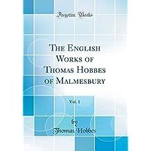 The English Works of Thomas Hobbes of Malmesbury, Vol. 1 (Classic Reprint)