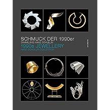 Schmuck der 1990er / 1990s Jewellery: Die Sammlung Hans Schullin / The Hans Schullin Collection