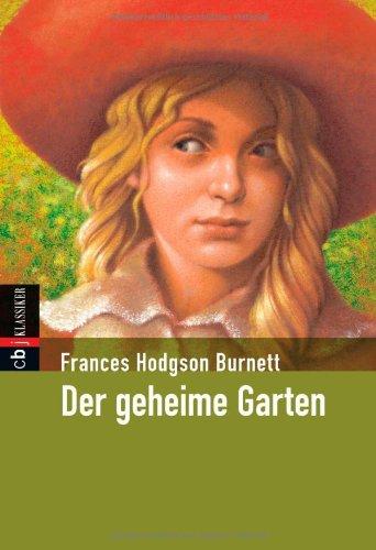 Der geheime Garten (Klassiker der Kinderliteratur, Band 18)
