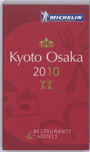 Kyoto Osaka : Restaurants & Hotels par (Broché - Jan 30, 2010)