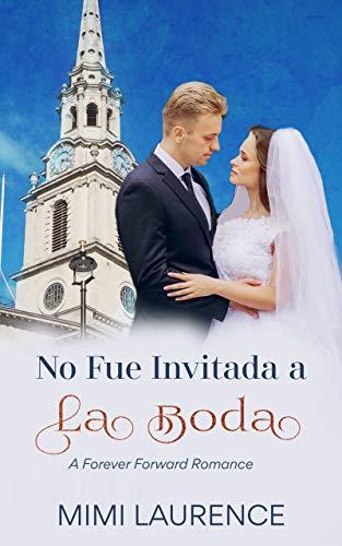 No Fue Invitada a la Boda (Un Romance para Siempre nº 1)