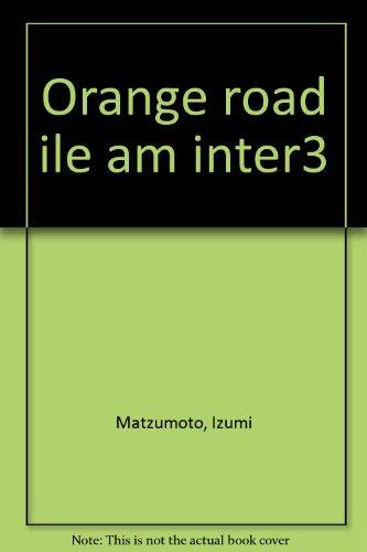 Les tribulations de Orange Road, Tome 3 : L'île des amours interdites !