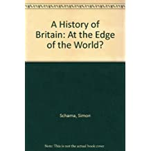 A History of Britain: At the Edge of the World?