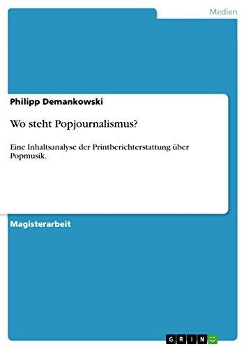 Wo steht Popjournalismus?: Eine Inhaltsanalyse der Printberichterstattung über Popmusik.