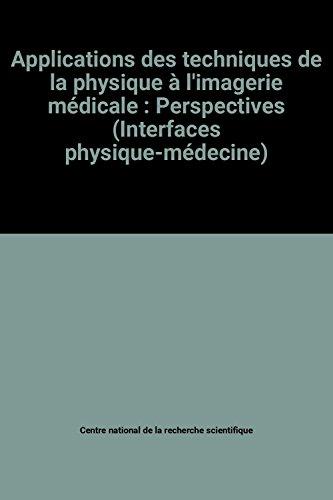 Applications des techniques de la physique à l'imagerie médicale : Perspectives (Interfaces physique-médecine)