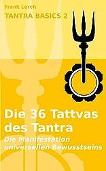 Tantra-Basics 2: Die 36 Tattvas - die Manifestation universellen Bewusstseins
