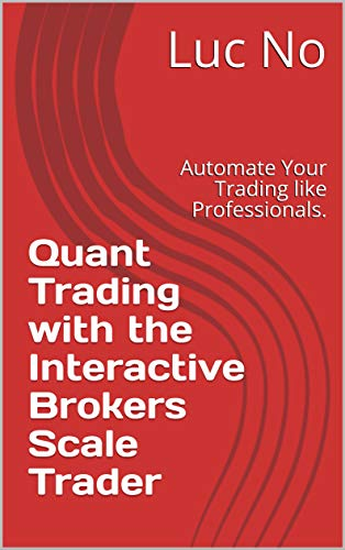 Quant Trading with the Interactive Brokers Scale Trader
