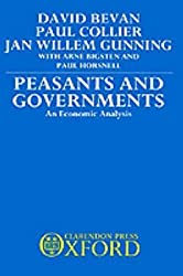 [(Peasants and Governments : An Economic Analysis)] [By (author) David Bevan ] published on (March, 1990)