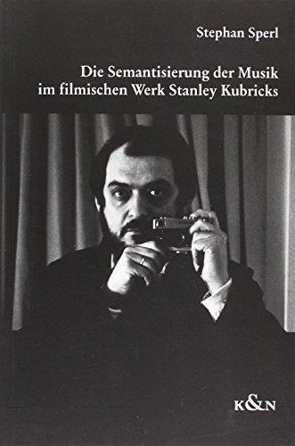 Die Semantisierung der Musik im filmischen Werk Stanley Kubricks