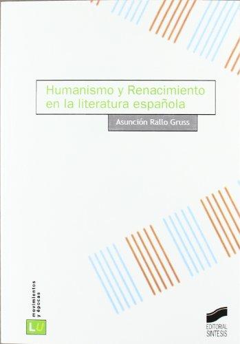 Humanismo y Renacimiento de la literatura española (Historia de la literatura universal) por Asuncion Rallo Gruss