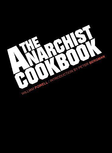 The Anarchist Cookbook by Powell, William (2013) Hardcover
