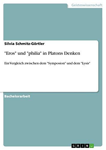 Eros und philia in Platons Denken: Ein Vergleich zwischen dem Symposion und dem Lysis