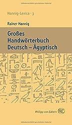 Großes Handwörterbuch Deutsch - Ägyptisch (2800-950 v. Chr.): Hannig-Lexica 3