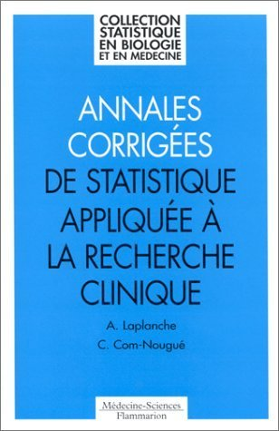 Annales corriges de statistique applique  la recherche clinique de Catherine Com-Nougu (19 juin 1998) Broch
