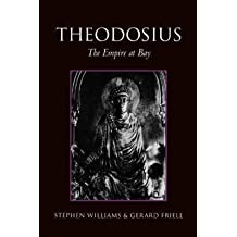 [Theodosius: The Empire at Bay] (By: Stephen Williams) [published: May, 1998]