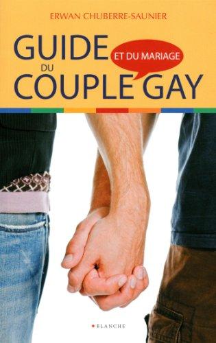 Guide du couple et du mariage gay par Erwan Chuberre-saunier