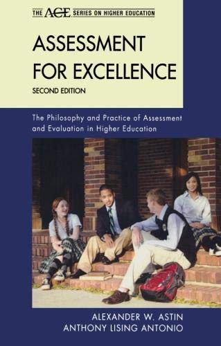 Assessment for Excellence: The Philosophy and Practice of Assessment and Evaluation in Higher Education (American Council on Education, Series on Higher Education) (The ACE Series on Higher Education) por Alexander W. Astin