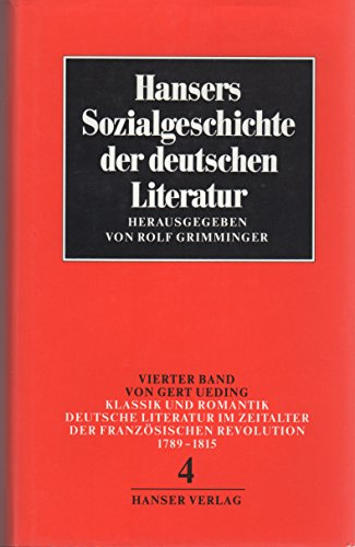 Hansers Sozialgeschichte der deutschen Literatur vom 16. Jahrhundert bis zur Gegenwart, Bd.4, Klassik und Romantik