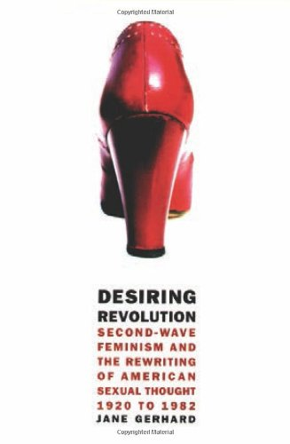 desiring-revolution-second-wave-feminism-and-the-rewriting-of-american-sexual-thought-1920-to-1982-s