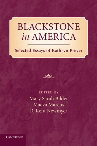 Blackstone in America: Selected Essays of Kathryn Preyer by Mary Bilder (2014-07-17)
