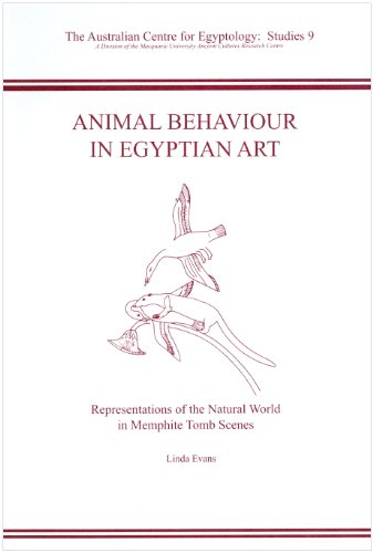 Animal Behaviour in Egyptian Art: Representations of the Natural World in Memphite Tomb Scenes (ACE Studies)
