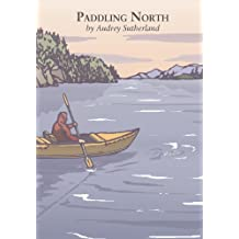 Paddling North: A Solo Adventure Along the Inside Passage (English Edition)
