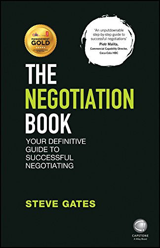 The Negotiation Book: Your Definitive Guide to Successful Negotiating por Steve Gates