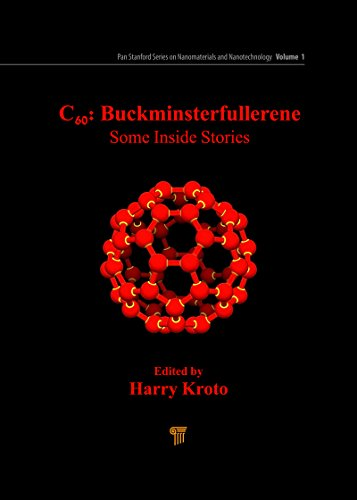 C60: Buckminsterfullerene: Some Inside Stories (Pan Stanford Series on Nanomaterials and Nanotechnology Book 1) (English Edition)