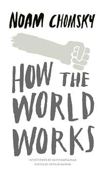 How the World Works par [Chomsky, Noam]