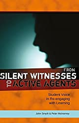 From Silent Witnesses to Active Agents: Student Voice in Re-engaging with Learning (Adolescent Cultures, School & Society)