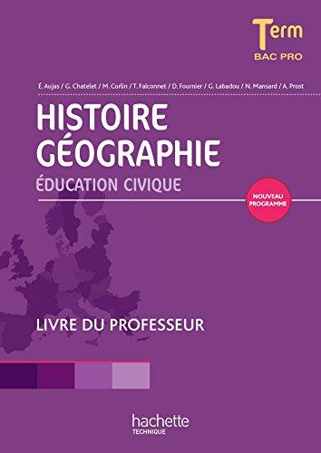 Histoire Géographie Terminale Bac pro - Livre professeur consommable - Ed. 2014