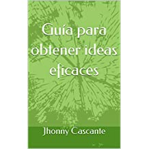 Guía para obtener ideas eficaces