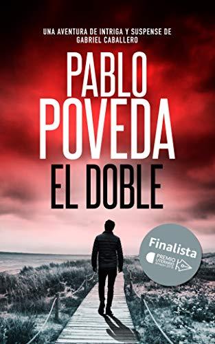 El Doble: Finalista del Premio Literario de Amazon 2018. Una aventura de intriga y suspense de Gabriel Caballero (Series detective privado crimen y misterio nº 6) (Spanish Edition)